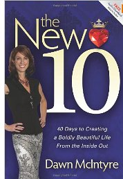 The New Ten – 40 Days to Creating a Boldly Beautiful Life From the Inside Out
